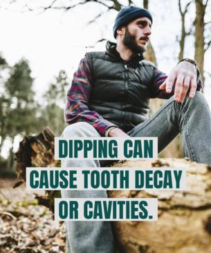 Dipping can cause tooth decay or cavities